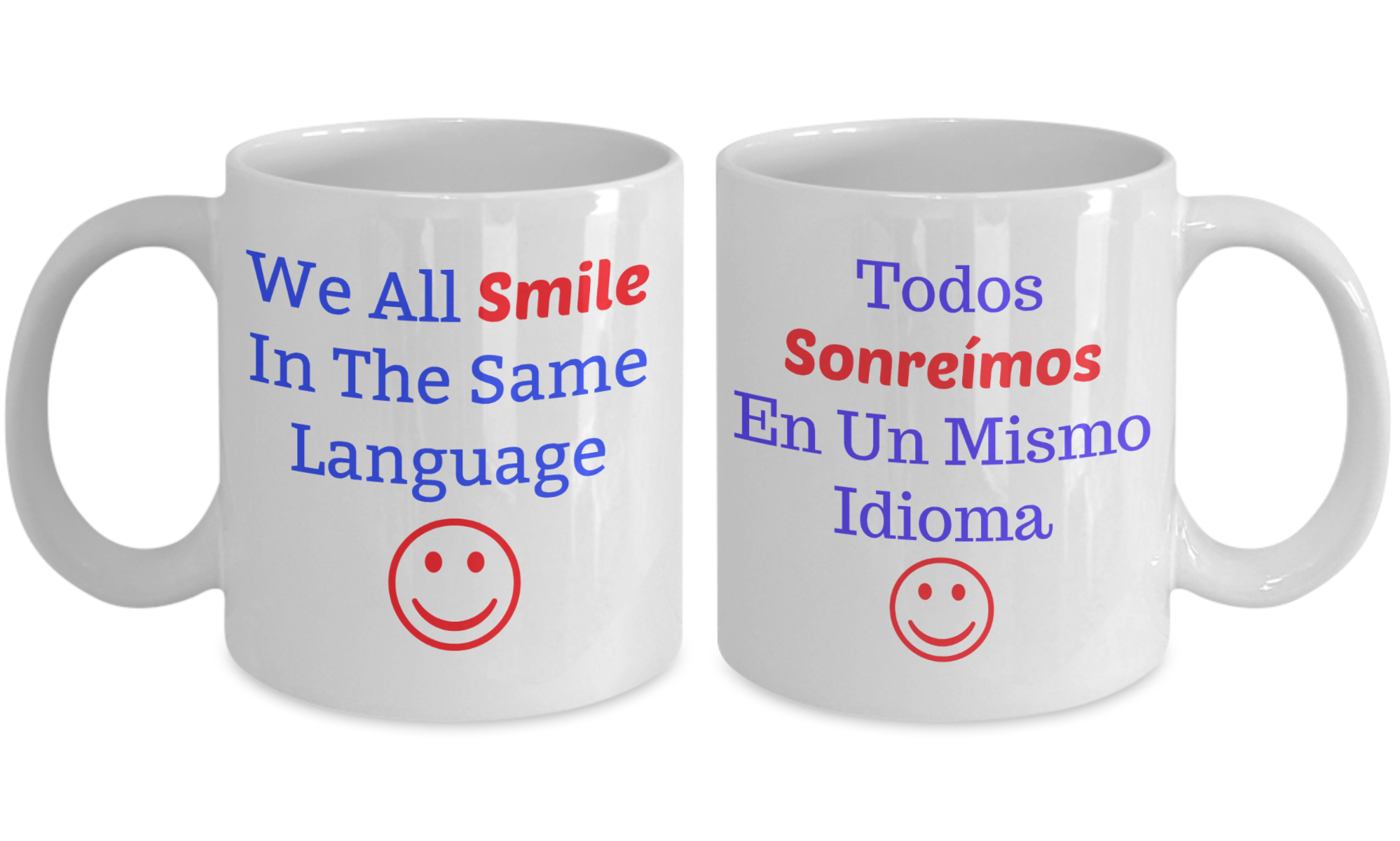 """We all smile in the same language"" bilingual mug"